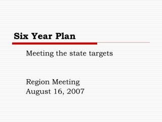 Six Year Plan