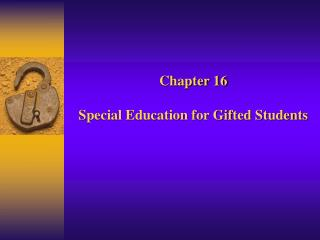 Chapter 16 Special Education for Gifted Students