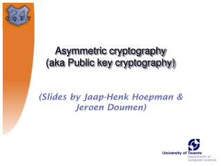Asymmetric cryptography (aka Public key cryptography)