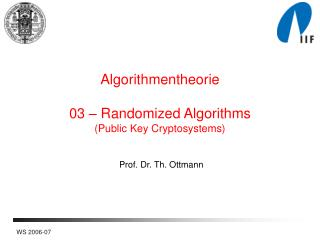 Algorithmentheorie 03 � Randomized Algorithms (Public Key Cryptosystems)