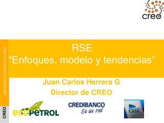 Juan Carlos Herrera G Director de CREO