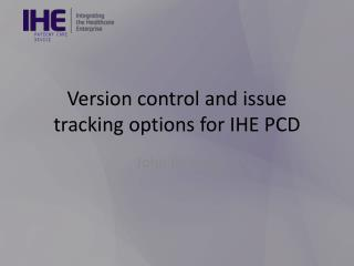 Version control and issue tracking options for IHE PCD