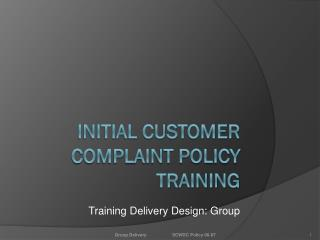 Initial Customer Complaint Policy Training