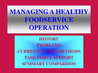 MANAGING A HEALTHY FOODSERVICE OPERATION
