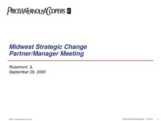 Midwest Strategic Change Partner/Manager Meeting