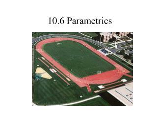 10.6 Parametrics