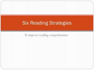 Six Reading Strategies