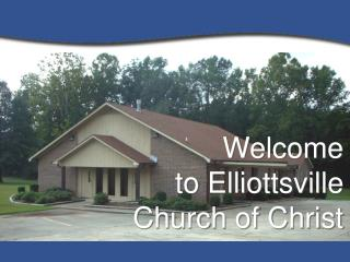 Welcome  to Elliottsville Church of Christ