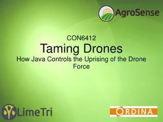 CON6412 Taming Drones How Java Controls the Uprising of the Drone Force