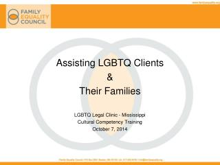 Assisting LGBTQ Clients & Their Families LGBTQ Legal Clinic - Mississippi