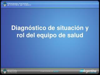 Diagnóstico de situación y rol del equipo de salud