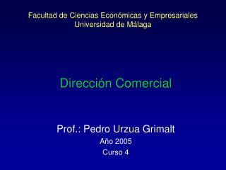 Facultad de Ciencias Económicas y Empresariales Universidad de Málaga