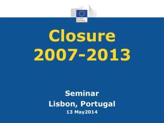 Closure 2007-2013