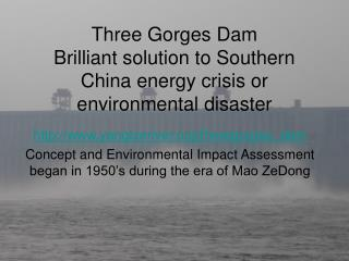 Three Gorges Dam Brilliant solution to Southern China energy crisis or environmental disaster
