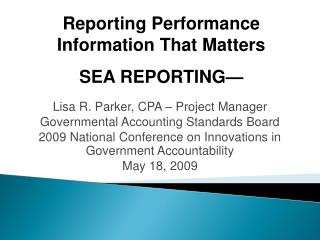 Lisa R. Parker, CPA � Project Manager Governmental Accounting Standards Board