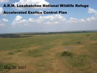 A.R.M. Loxahatchee National Wildlife Refuge Accelerated Exotics Control Plan