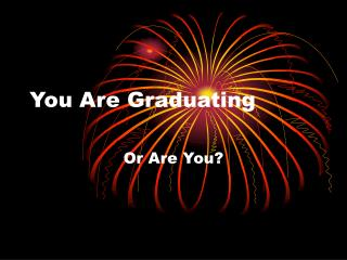 You Are Graduating