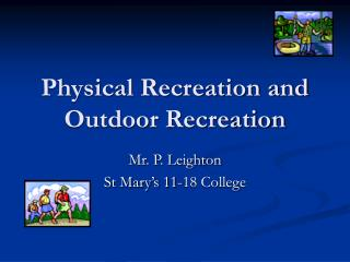 Physical Recreation and Outdoor Recreation