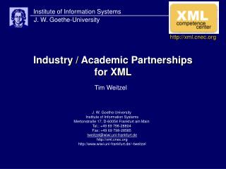Industry / Academic Partnerships for XML