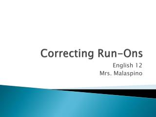 Correcting Run- Ons