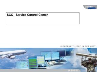 SCC - Service  Control  Center