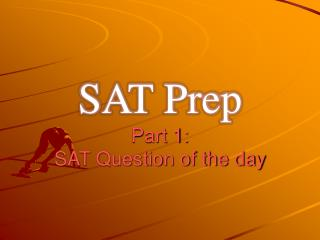 SAT Prep Part 1: SAT Question of the day