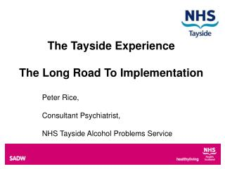 The Tayside Experience The Long Road To Implementation