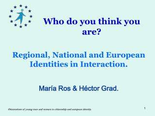 Regional, National and European Identities in Interaction.