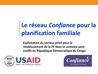 Le réseau  Confiance  pour la planification familiale