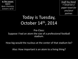 Today is Tuesday, October 14 th , 2014
