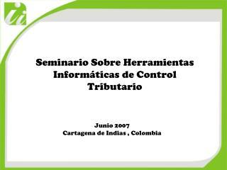 Seminario Sobre Herramientas Informáticas de Control Tributario
