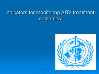 Indicators for monitoring ARV treatment outcomes
