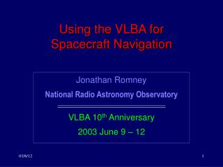 Using the VLBA for Spacecraft Navigation