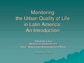 Monitoring  the Urban Quality of Life  in Latin America: An Introduction