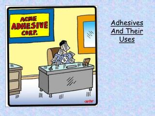 Adhesives And Their Uses