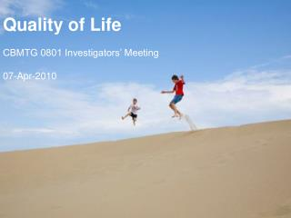 Quality of Life CBMTG 0801 Investigators' Meeting 07-Apr-2010