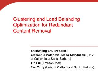 Clustering and Load Balancing Optimization for Redundant  Content Removal