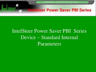 IntelSteer Power Saver PBI  Series Device – Standard Internal Parameters