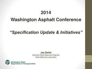 2014 Washington Asphalt Conference �Specification Update & Initiatives�