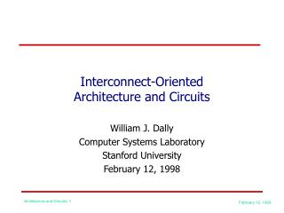 Interconnect-Oriented Architecture and Circuits