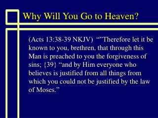 Why Will You Go to Heaven?