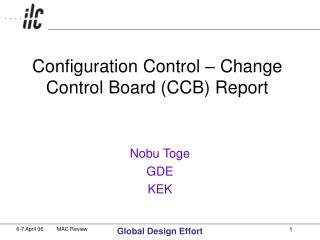 Configuration Control – Change Control Board (CCB) Report