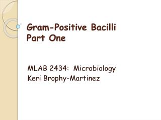 Gram-Positive Bacilli Part One