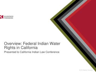 Overview: Federal Indian Water Rights in California