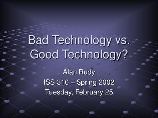 Bad Technology vs. Good Technology