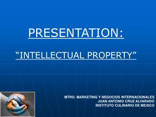 "PRESENTATION: ""INTELLECTUAL PROPERTY"""