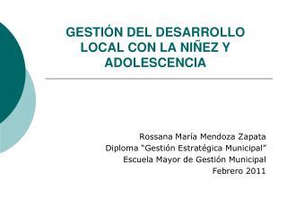 GESTIÓN DEL DESARROLLO LOCAL CON LA NIÑEZ Y ADOLESCENCIA