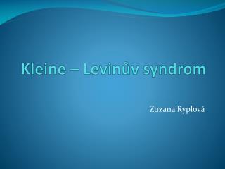 Kleine –  Levinův  syndrom