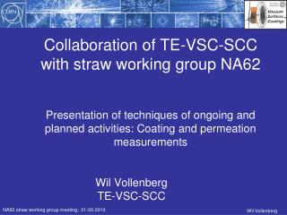 Collaboration of TE-VSC-SCC with straw working group NA62