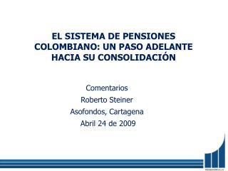 EL SISTEMA DE PENSIONES COLOMBIANO: UN PASO ADELANTE HACIA SU CONSOLIDACIÓN